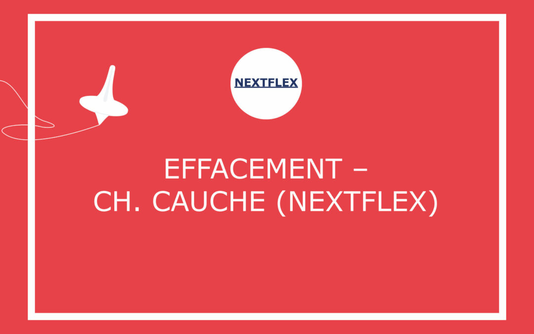 Effacement – Ch. Cauche (NextFlex)