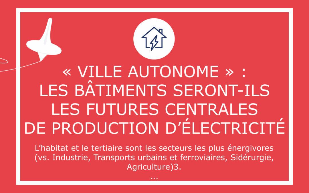 « Ville autonome » : les bâtiments seront-ils les futures centrales de production d'électricité ?