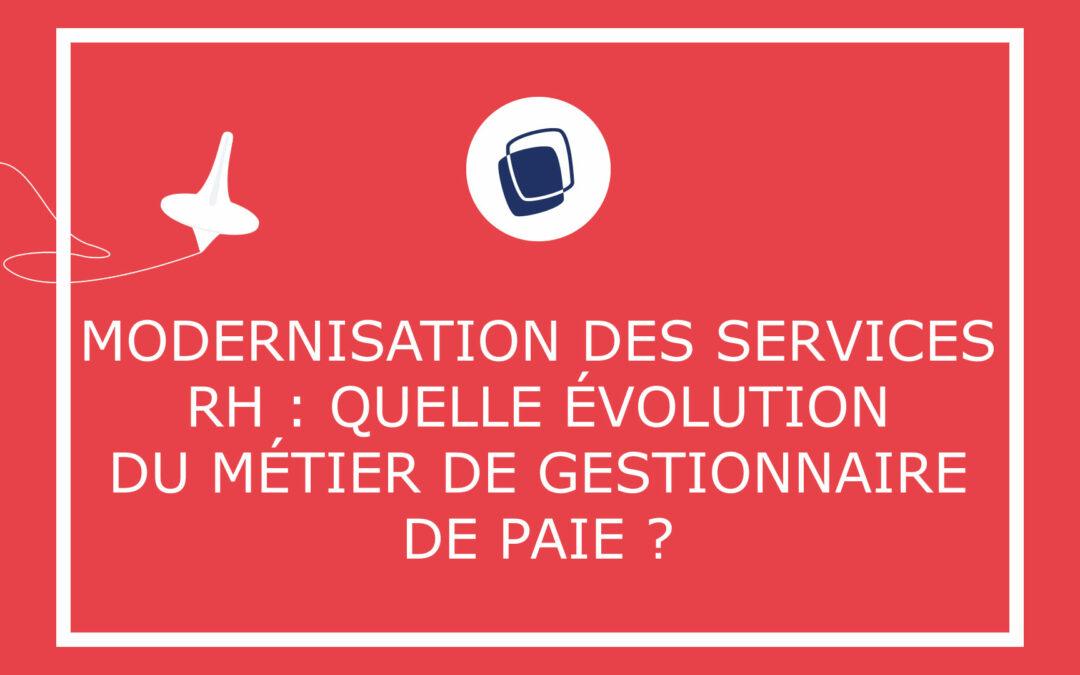 Modernisation des services RH : quelle évolution du métier de gestionnaire de paie ?