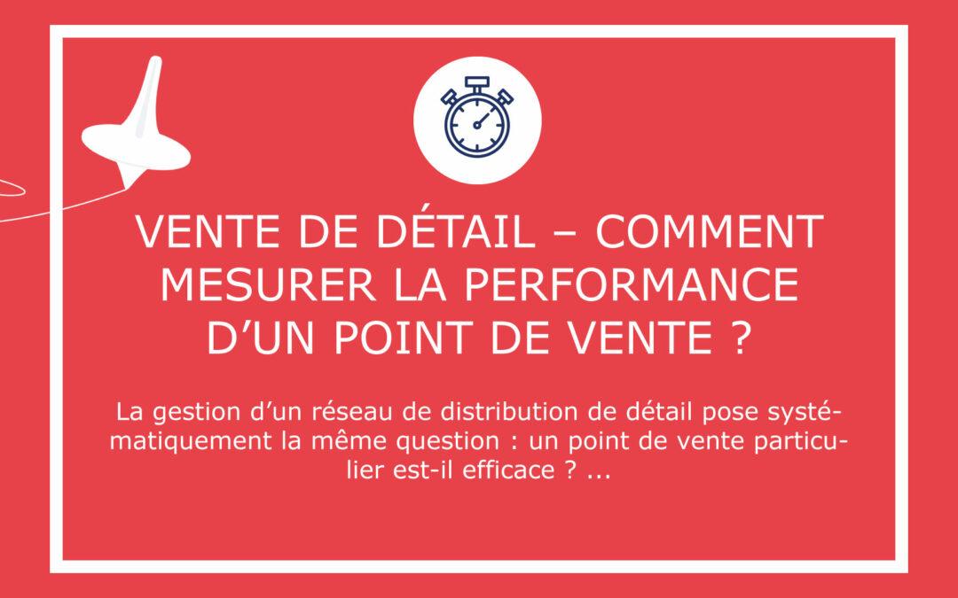 Vente de détail – Comment mesurer la performance d'un point de vente ?