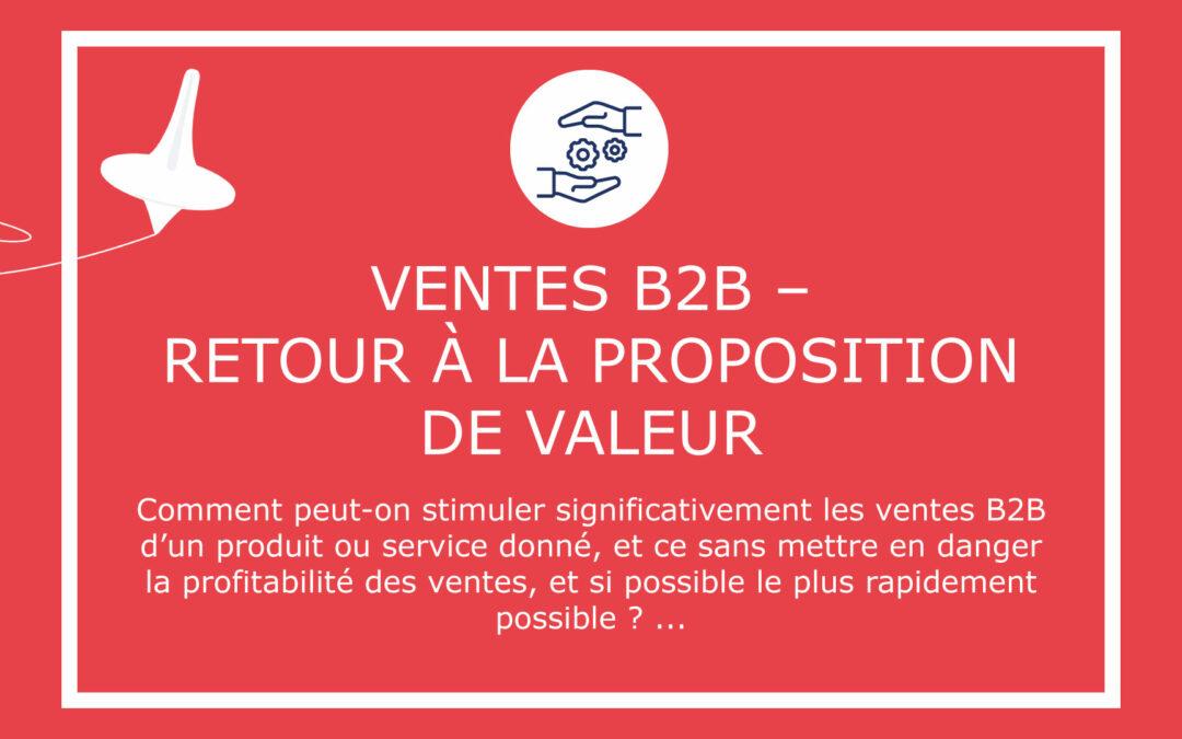 Ventes B2B – Retour  à la proposition de valeur