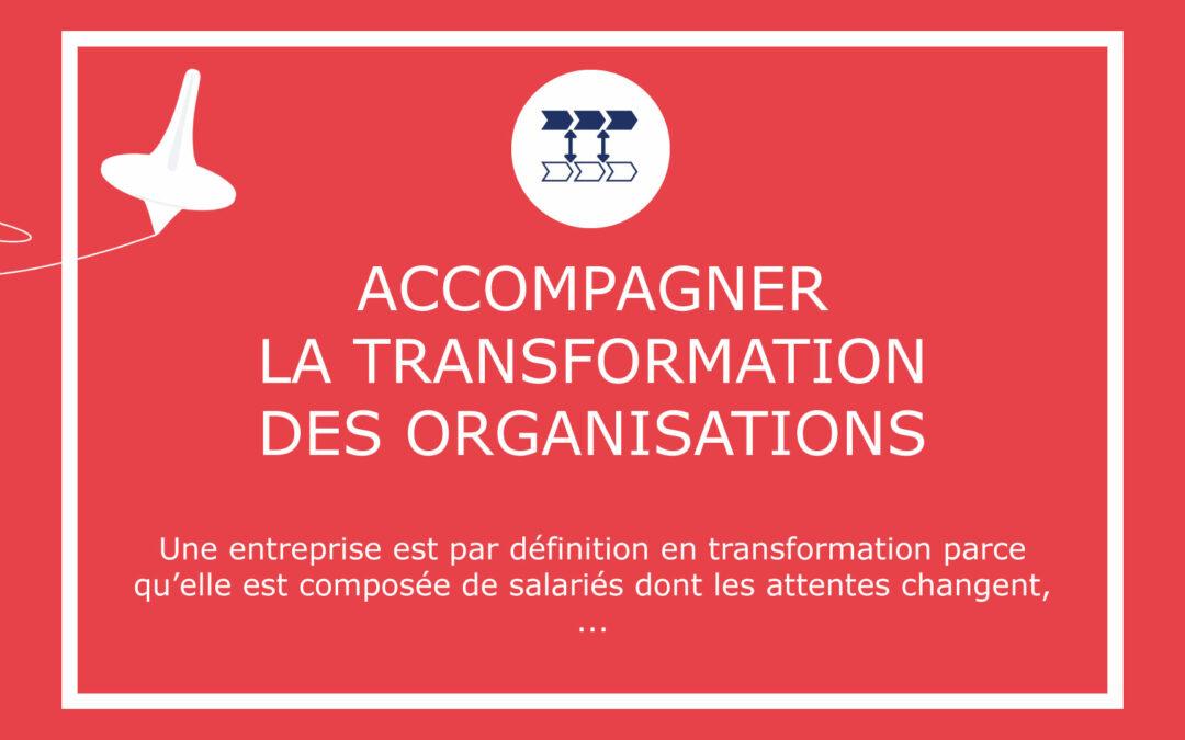 Accompagner la transformation des organisations