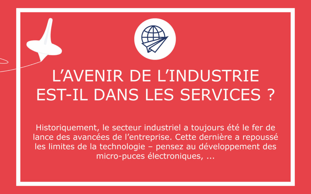 L'avenir de l'Industrie est-il dans les services ?