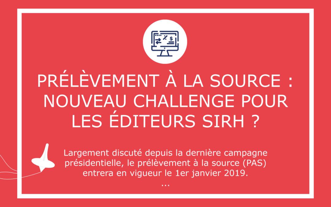 Prélèvement à la source : nouveau challenge pour les éditeurs SIRH ?