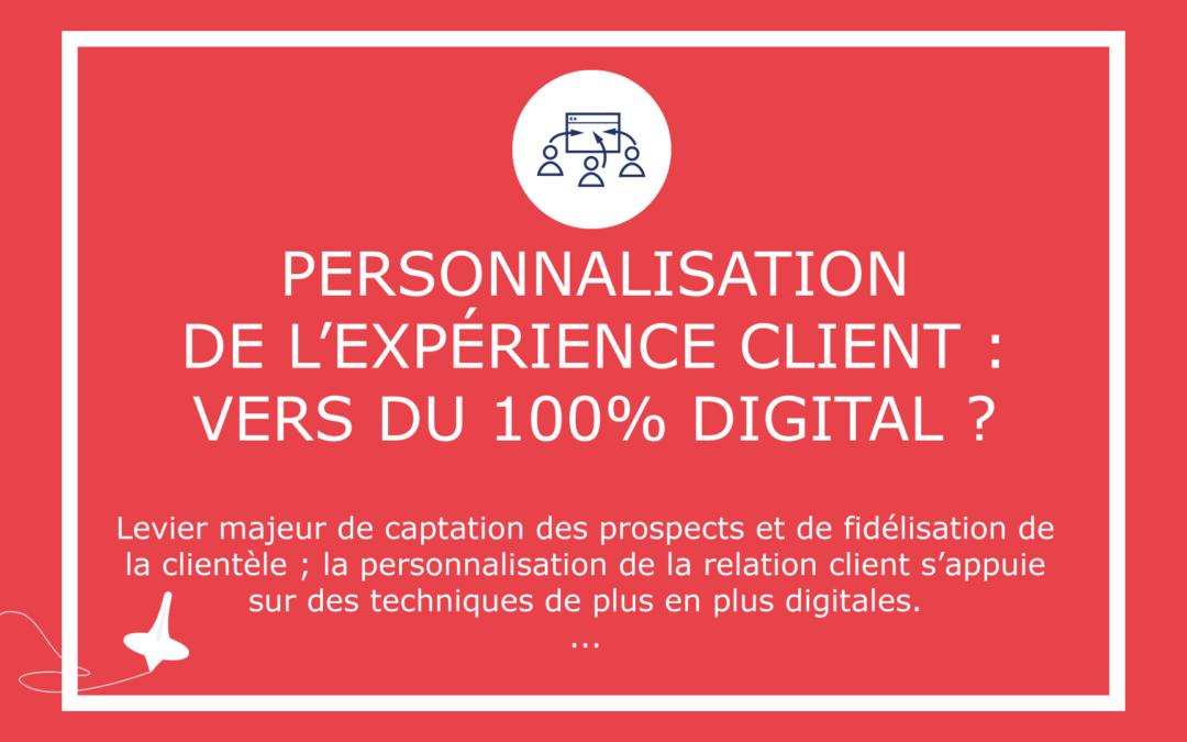 Personnalisation de l'expérience client : vers du 100% digital ?