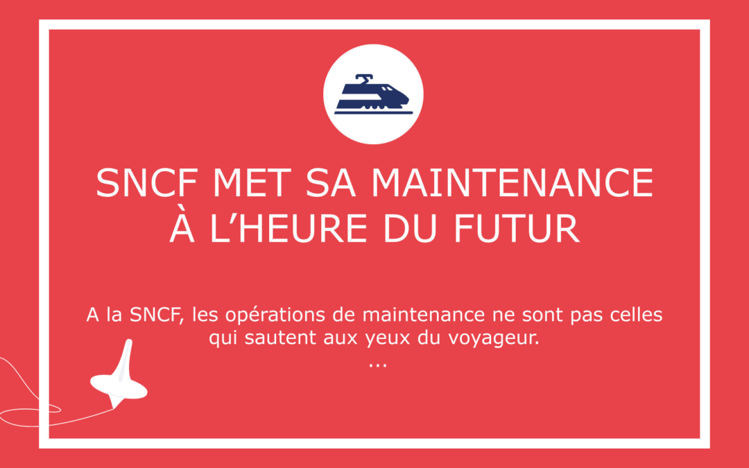 SNCF met sa maintenance à l'heure du futur