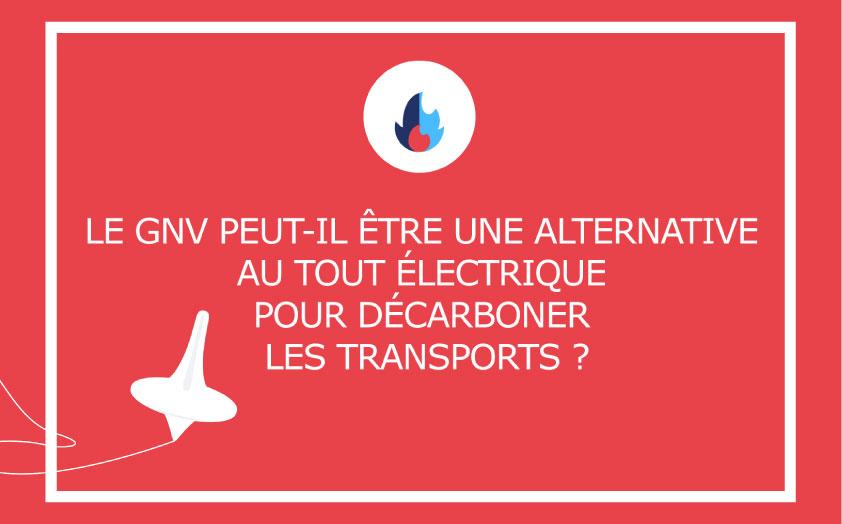 Le GNV peut-il être une alternative au tout électrique pour décarboner les transports ?