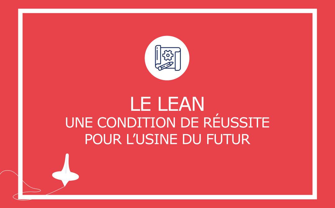 Le Lean, une condition de réussite pour l'Usine du futur
