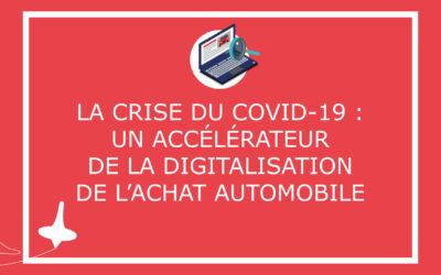La crise du COVID-19 : un accélérateur de la digitalisation de l'achat automobile