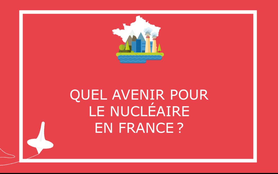 Quel avenir pour le nucléaire en France?