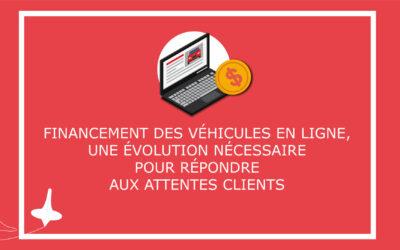 Financement des véhicules en ligne, une évolution nécessaire pour répondre aux attentes clients