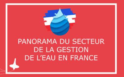 Panorama du secteur de la gestion de l'eau en France