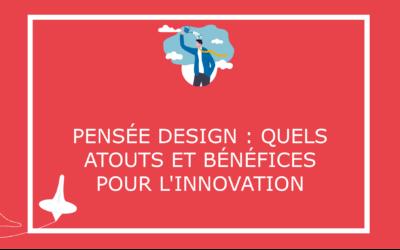 Pensée design : quels atouts et bénéfices pour l'innovation