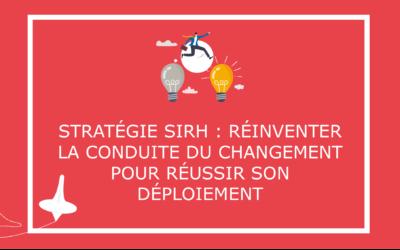 Stratégie SIRH : réinventer la conduite du changement pour réussir son déploiement